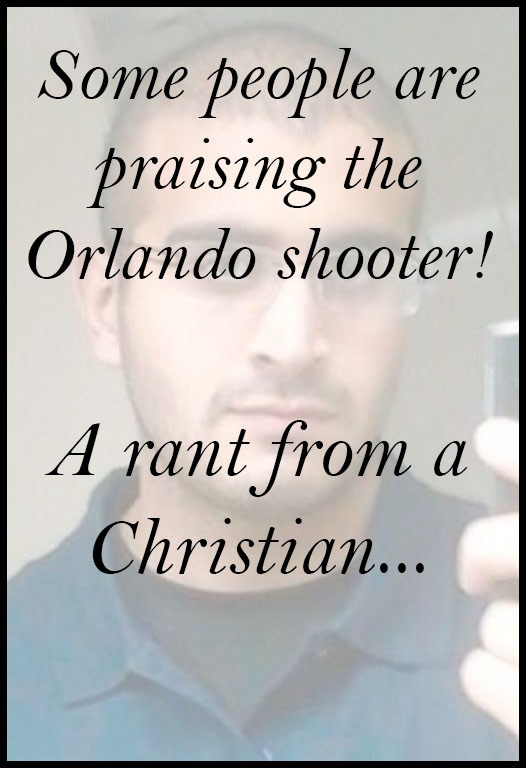 The Orlando Shooting - A Christians Rant