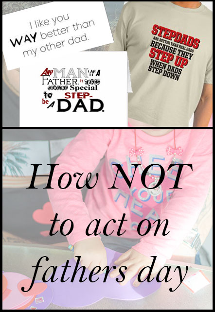 how not to act on fathers day
